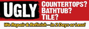 Ugly countertops, bathtubs or tile? We Repair & Refinish in 2 days or less!